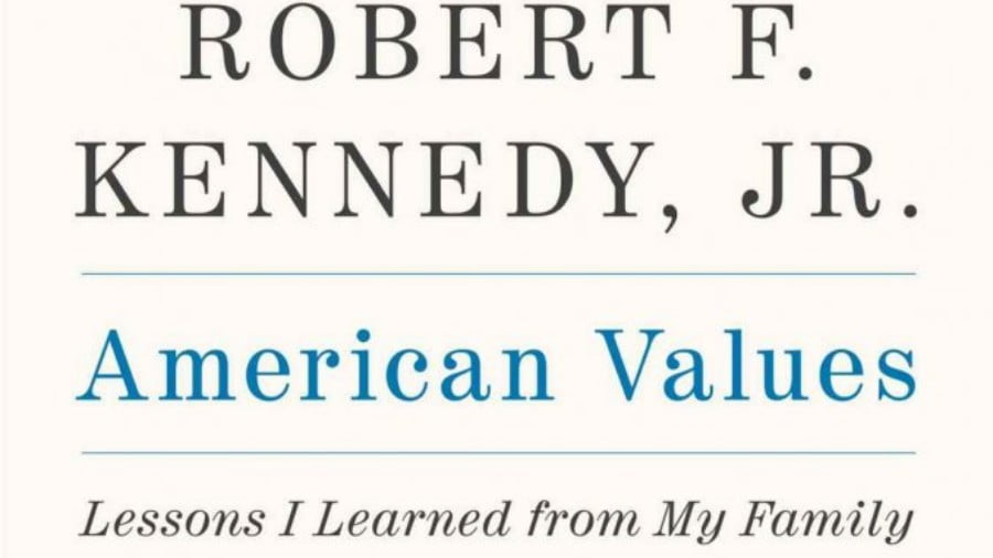 """American Values: Lessons I Learned from My Family"" by Robert F. Kennedy, Jr."