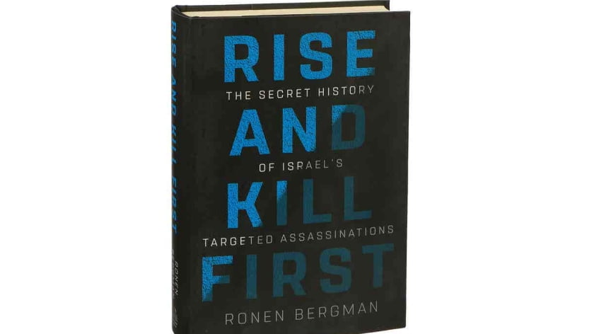 "Book Review: ""Rise and Kill First."" – The Secret Israeli Worldwide Assassination Program"