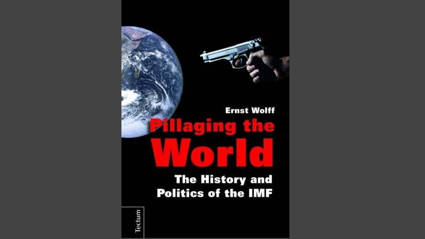 Book Review: Pillaging the World. The History and Politics of the IMF