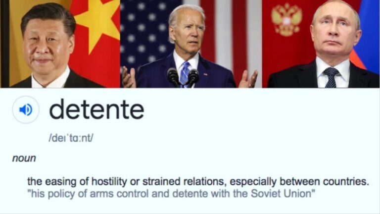 Detente: The Vital Word Missing from Discourse on Russia and China